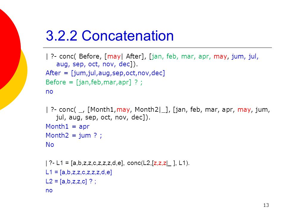 3.2.2 Concatenation | - conc( Before, [may| After], [jan, feb, mar, apr, may, jum, jul, aug, sep, oct, nov, dec]).